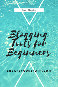 Blogging Smart: Blogging Tools for Beginners