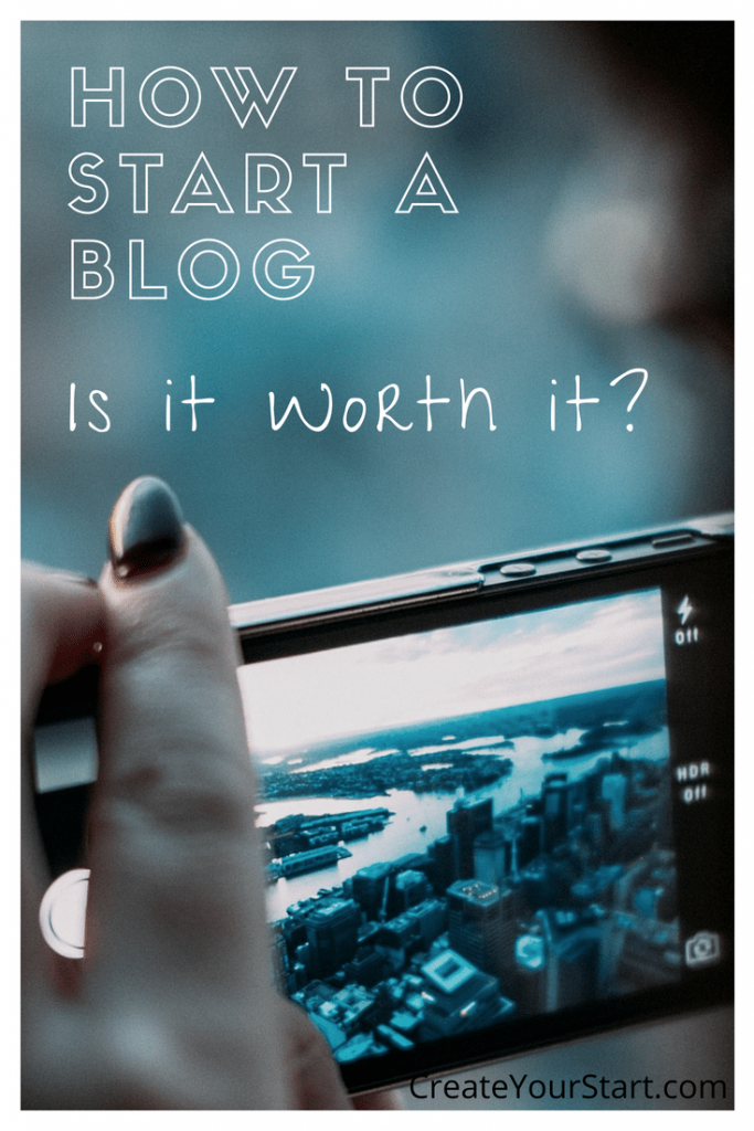 How to Start a Blog: Is it Worth it?