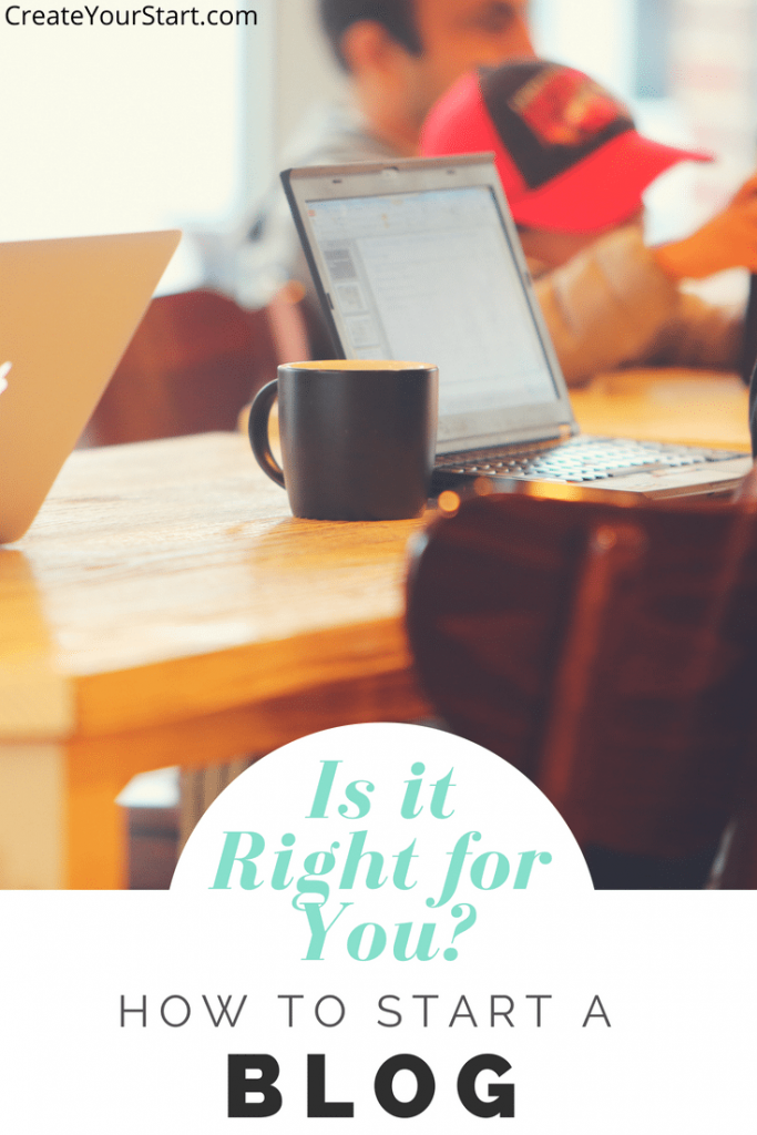 How to start a blog: Is it Right For You