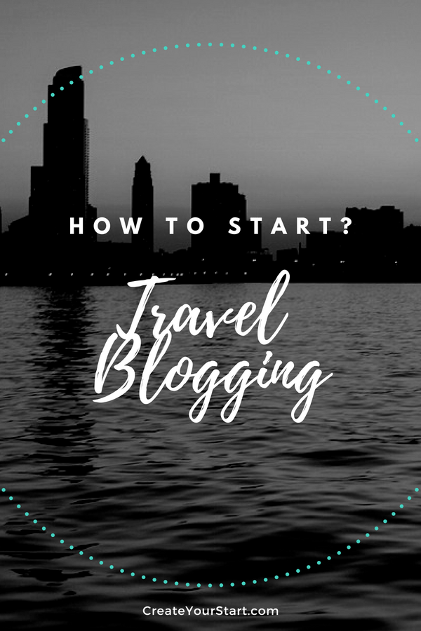 Travel Blogging: How to Start?
